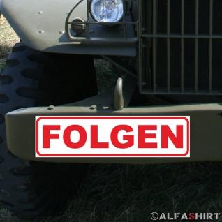 Magnetschild Folgen Bitte Streife Polizei Feldjäger Bundeswehr Fahrzeug #A336