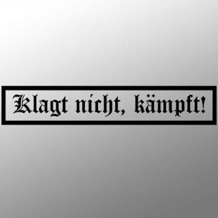 Aufkleber / Sticker - Klagt nicht kämpft Militär Spruch Bundeswehr 25x5cm #A028