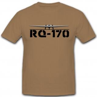 RQ-170 US Drohne Luftwaffe Air Force US Army - T Shirt #4763