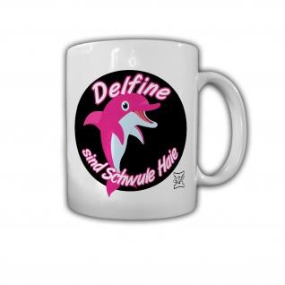 Tasse EGS Delfin Delfine sind schwule Haie Gay Fun Spaß Pink Humor #31977