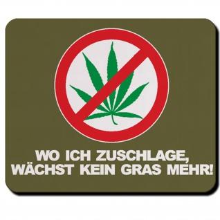Wo ich zuschlage wächst kein Gras mehr Cannabis Spaß Fun Humor Mauspad #5317