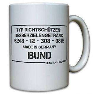 Besserzielgetränk Richtschützen Bundeswehr Humor Spaß Fun Büro - Tasse #10120