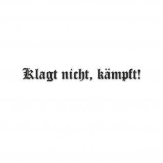Klagt nicht kämpft Spruch Soldaten Bundeswehr 90cm x 10 cm ##A5741
