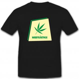 Hobbygärtner Humor Fun Spaß- T Shirt #2057