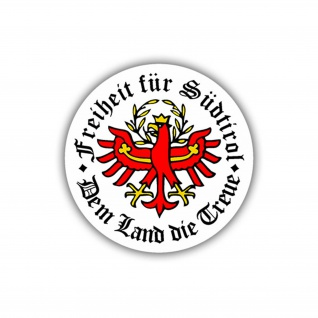 Aufkleber/Sticker Freiheit für Südtirol dem Land die Treue Wappen 10cm A704