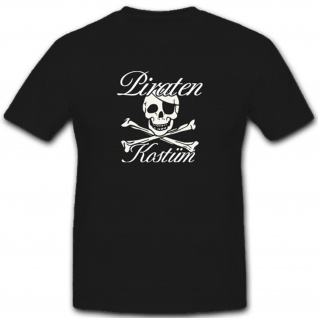 Piraten Kostüm Totenkpof Karneval Fun Spaß Fun Knochen - T Shirt #4477