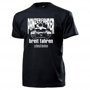 breit fahren schmal denken Panzerfahrer BW Spaß Humor Fun Panzer T Shirt #16010