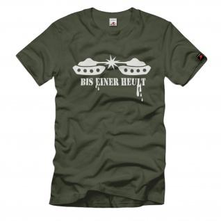 Panzer bis einer heult PzGrenBtl Humor Fun Grenni BW Leo 2a4 T Shirt #921