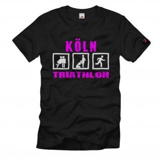 Nuttenpreller Prostituierte Preller Freier Köln Triathlon Humor - T Shirt #1411
