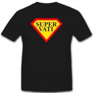 Super Vati Superheld Hero Papa Vatertag Bester Geschenkidee - T Shirt #2718