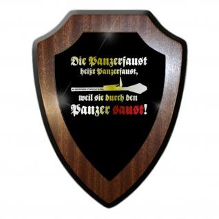 Wappenschild / Wandschild - Die Panzerfaust heißt Panzerfaust weil sie durch den Panzer saust Humor Spaß Fun Panzerabwehr Deutschland Bundeswehr Militär #18865
