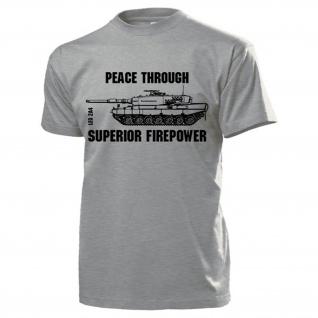 Leo 2A4 Peace through superior firepower Leopard Panzer BW T Shirt #17688