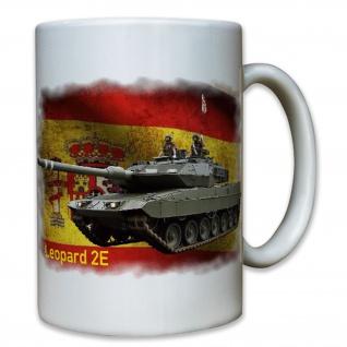 Leopard 2E Espana Panzer Leo 2A6E Heer Kampfpanzer Spanien - Tasse #8060