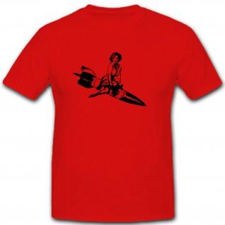 Bomb Girl Militär Us Air Force Armee Mädchen Reiten V2 Rakete Wh - T Shirt #3795