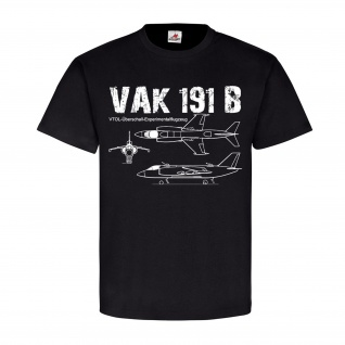 VAK 191 B Senkrechtstarter Jet Flugzeug Prototyp Luftwaffe - T Shirt #25414