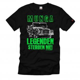 Munga - Legenden sterben NIE Geländewagen Bundeswehr 4 6 8 T-Shirt#32480