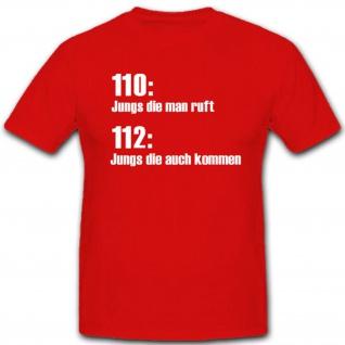 110 112 Feuerwehr Polizei Humor Fun Spaß - T Shirt #3972