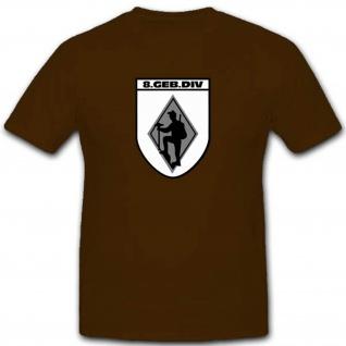 Gebdiv 8 Gebirgsdivision Wk Wappen Abzeichen Großverband T Shirt #3514