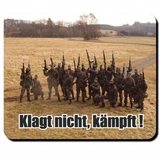 Klagt nicht, kämpft! Bundeswehr Einheit Soldaten Deutschland - Mauspad #9764