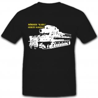 Schwerer Panzer Mörser Karl Gerät 040 041 Wh - T Shirt #1594