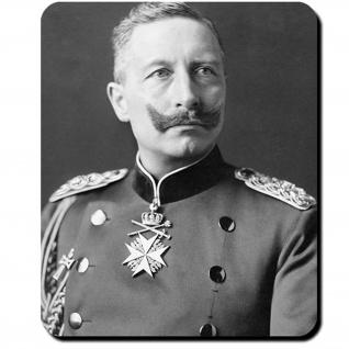 Kaiser Wilhelm Wilhelm II Preußen Monarch Hohenzollern König Mauspad #16395