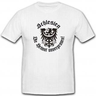 Schlesien Die Heimat unvergessen Polen Deutschland Schlesier T Shirt #4702