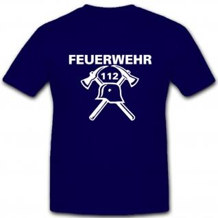 Feuerwehr 112 Helm Hacke Wappen Abzeichen Emblem - T Shirt #3723