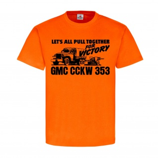 GMC CCKW 353 for Victory US Army Truck LKW Oldtimer Militär - T Shirt #15719