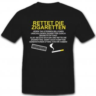 Rettet die Zigaretten sterben tot unschuldig Fun Humor Spaß - T Shirt #2225