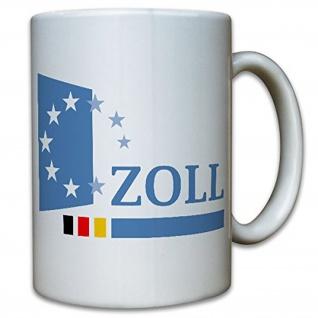 Zoll Deutschland Wappen Abzeichen Zollfahndungsdienst - Tasse #12721