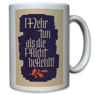 Mehr tun als die Pflicht befiehlt Deutschland Propaganda -Tasse #11888