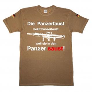Die Panzerfaust Weil Sie durch den Panzer saust Bundeswehr TropenShirt #14375