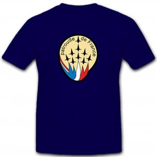 Patrouille de France Militär Wappen Abzeichen Emblem Frankreich T Shirt #10547