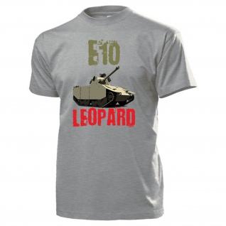 E10 Leopard Panzer Prototyp Panzerkampfwagen Reihe Deutschland - T Shirt #13131