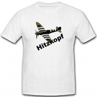 Hitzkopf Flieger Flugzeug Air Force Usa Luftwaffe Supermarine - T Shirt #4502