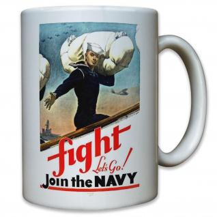 Join the Navy Amerika USA Fight let's go - Kaffee Becher Tasse #11866