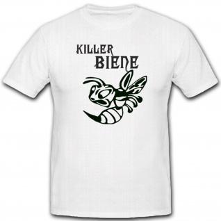 Killerbiene Stechen Angriff Aggressiv Böse Biene Humor Fun Spaß - T Shirt #2129