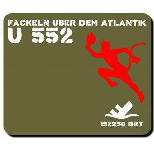 U Boot U552 Fackeln Atlantik Wk Marine Brutto Register Tonnen - Mauspad PC #16597