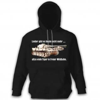 Tiger in freier Wildbahn - Kampfpanzer Panzer Aussterben - Hoodie #11029