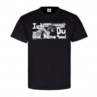 Ich Du Und meine 9mm Pistole Humor Um die Bringen Fun Spaß Tochter T Shirt 20853