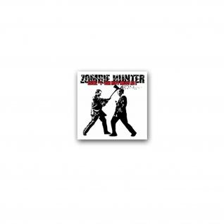 Aufkleber/Sticker Zombie Hunter Regel 1 Jäger Kopf ab Untoter Horror 7x7cm A3491
