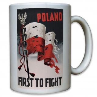 Poland first to fight Polen Krieg Amerika WK 2 WW II Propaganda - Tasse #11568