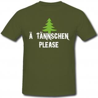 Ä Tännschen please Humor Fun Spaß - T Shirt #1215