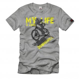 My Life is going Downhill Radsport MTB Hürtgenwald Mountainbike T-Shirt#33858