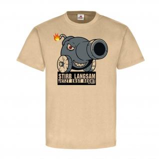 Stirb Langsam Jetzt erst recht Bombe Humor Fun Spaß Motto Spruch T-Shirt#23723
