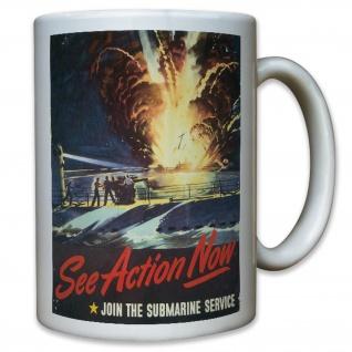 See Action Now Submarine Service UBoot U-Boot Unterseeboot USA - Tasse #11577