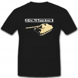 Tiger VI Panzerkampfwagen Militär WH Pzkfw WK Ausf B Panzer T Shirt #2611