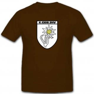 Gebdiv 6 Gebirgsdivision Wk Wappen Abzeichen Großverband T Shirt #3512
