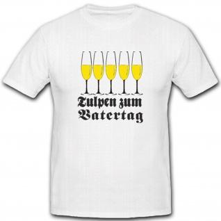 Tulpen zum Vatertag Sekt Gläser Bier Feiern Geschenk - T Shirt #2187