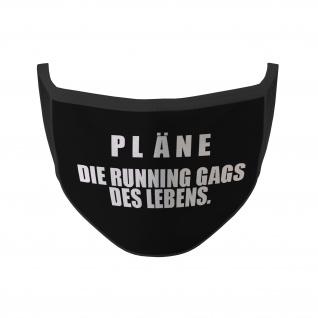 Mund Maske Pläne Die Running Gags des Lebens Fun Humor Nase Schutz #35357